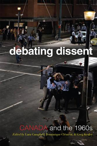 Debating Dissent: Canada and the 1960s - Canadian Social History Series (Paperback)