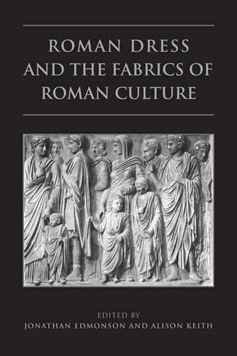 Roman Dress and the Fabrics of Roman Culture - Phoenix Supplementary Volumes 46 (Paperback)