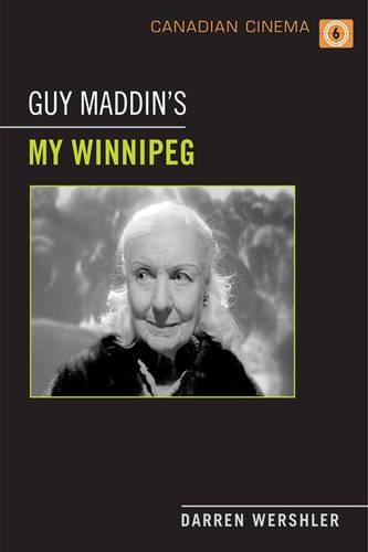 Guy Maddin's My Winnipeg - Canadian Cinema (Paperback)