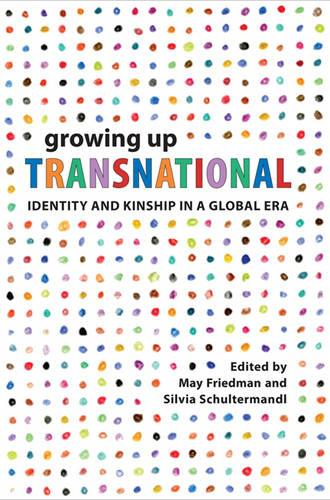 Growing Up Transnational: Identity and Kinship in a Global Era (Paperback)