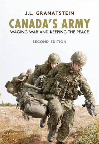 Canada's Army: Waging War and Keeping the Peace (Paperback)