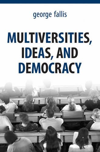 Multiversities, Ideas and Democracy (Paperback)