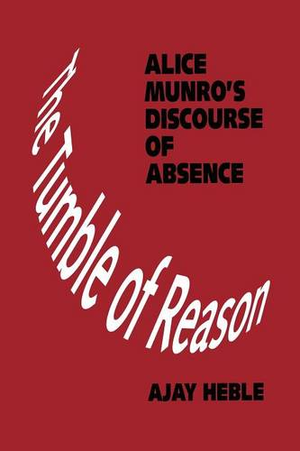 The Tumble of Reason: Alice Munro's Discourse of Absence - Heritage (Paperback)