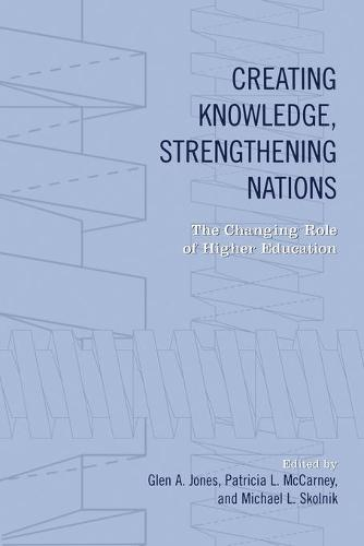 Creating Knowledge, Strengthening Nations: The Changing Role of Higher Education - Heritage (Paperback)