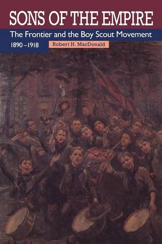 Sons of the Empire: The Frontier and the Boy Scout Movement, 1890-1918 - Heritage (Paperback)