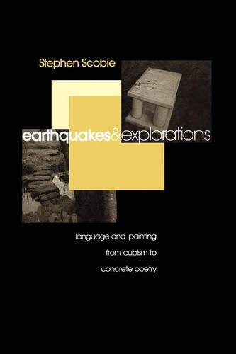 Earthquakes and Explorations: Language and Painting from Cubism to Concrete Poetry - Theory/Culture (Paperback)