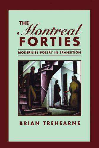 The Montreal Forties: Modernist Poetry in Transition - Heritage (Paperback)
