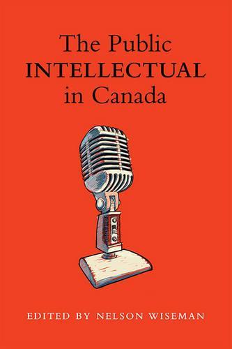 The Public intellectual in Canada (Paperback)