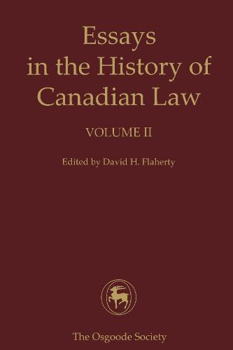 Essays in the History of Canadian Law: 2 (Paperback)