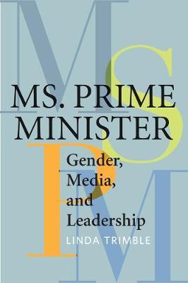 Ms. Prime Minister: Gender, Media, and Leadership (Paperback)