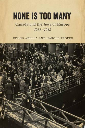 None is Too Many: Canada and the Jews of Europe, 1933-1948 (Paperback)