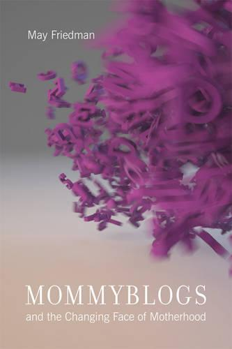Mommyblogs and the Changing Face of Motherhood (Paperback)