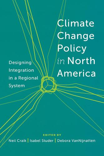 Climate Change Policy in North America: Designing Integration in a Regional System (Paperback)
