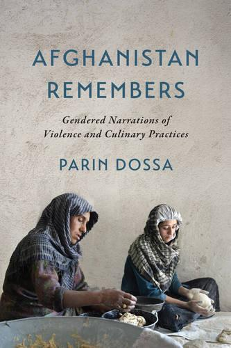 Afghanistan Remembers: Gendered Narrations of Violence and Culinary Practices (Paperback)