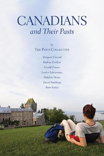 Canadians and Their Pasts (Paperback)