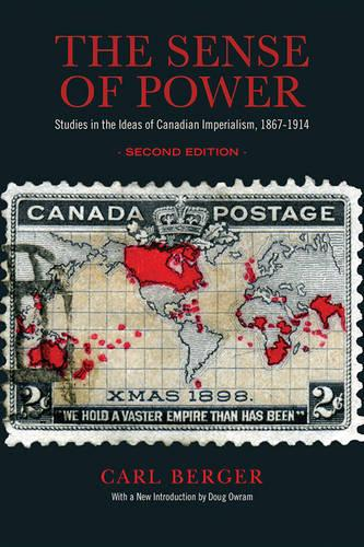 The Sense of Power: Studies in the Ideas of Canadian Imperialism, 1867-1914 (Paperback)