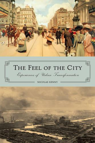 The Feel of the City: Experiences of Urban Transformation (Paperback)