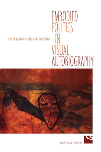 Embodied Politics in Visual Autobiography - Cultural Spaces (Paperback)