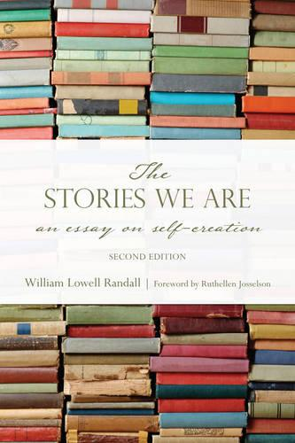 The Stories We Are: An Essay on Self-Creation (Paperback)