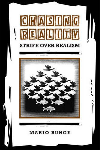 Chasing Reality: Strife over Realism - Toronto Studies in Philosophy (Paperback)