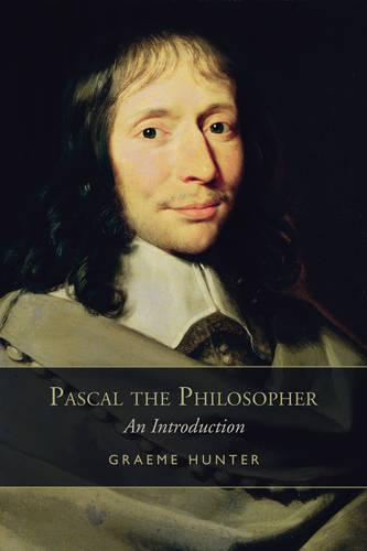 Pascal the Philosopher: An Introduction (Paperback)