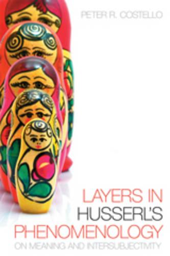 Layers In Husserl's Phenomonology: On Meaning and Intersubjectivity (Paperback)