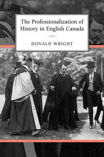 The Professionalization of History in English Canada (Paperback)