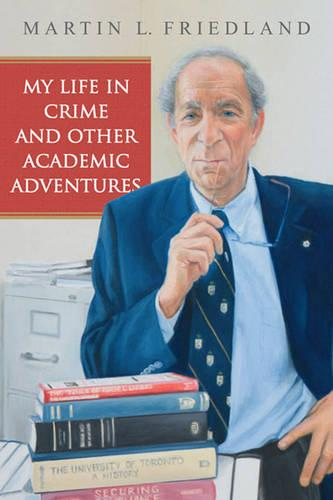 My Life in Crime and Other Academic Adventures - Osgoode Society for Canadian Legal History (Paperback)