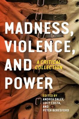 Madness, Violence, and Power: A Critical Collection (Hardback)
