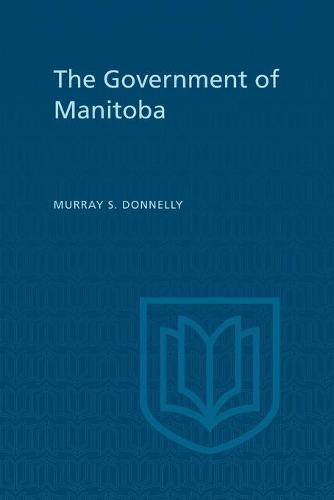The Government of Manitoba - Heritage (Paperback)