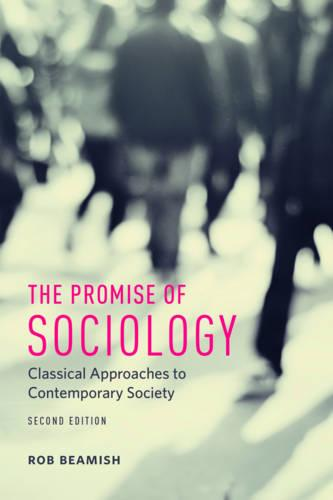 The Promise of Sociology: Classical Approaches to Contemporary Society (Hardback)