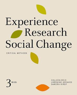 Experience Research Social Change: Critical Methods, Third Edition (Hardback)