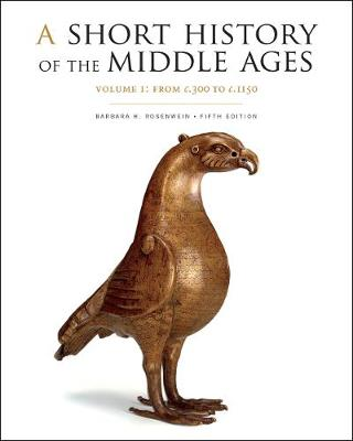 A Short History of the Middle Ages, Volume I: From c.300 to c.1150, Fifth Edition (Paperback)