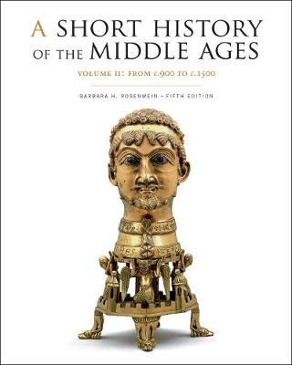 A Short History of the Middle Ages, Volume II: From c.900 to c.1500, Fifth Edition (Paperback)