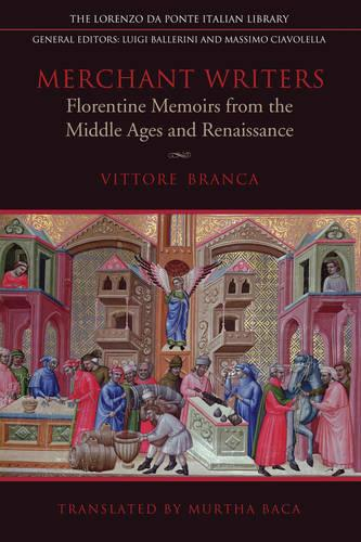 Merchant Writers: Florentine Memoirs from the Middle Ages and Renaissance - Lorenzo Da Ponte Italian Library (Hardback)