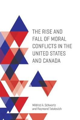 The Rise and Fall of Moral Conflicts in the United States and Canada (Hardback)