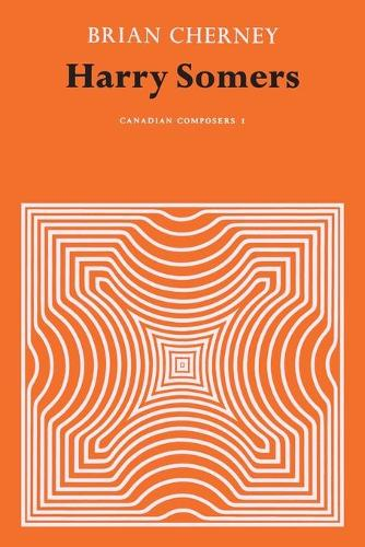 Harry Somers - Canadian Composers 1 (Paperback)