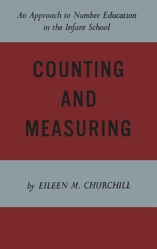 Counting and Measuring: An Approach to Number Education in the Infant School - Heritage (Paperback)