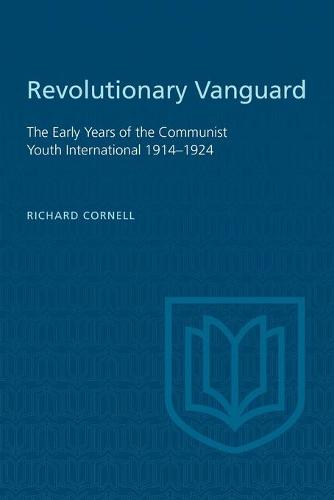 Revolutionary Vanguard: The Early Years of the Communist Youth International 1914-1924 - Heritage (Paperback)