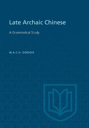 Late Archaic Chinese: A Grammatical Study - Heritage (Paperback)