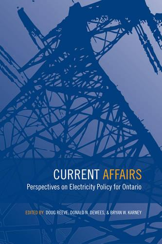 Current Affairs: Perspectives on Electricity Policy for Ontario (Hardback)