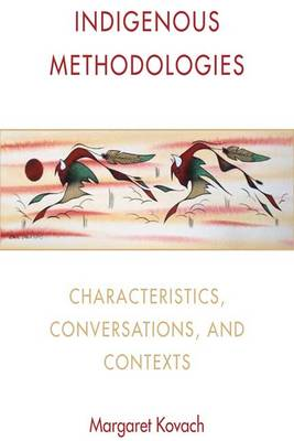 Indigenous Methodologies: Characteristics, Conversations, and Contexts (Hardback)