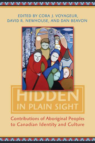 Hidden in Plain Sight: Contributions of Aboriginal Peoples to Canadian Identity and Culture, Volume II (Hardback)