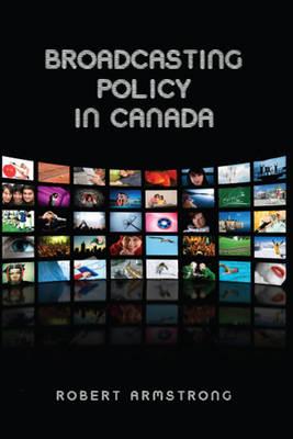Broadcasting Policy in Canada (Hardback)