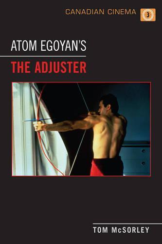 Atom Egoyan's 'The Adjuster' - Canadian Cinema (Hardback)