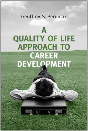 A Quality of Life Approach to Career Development (Hardback)