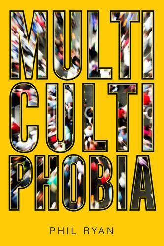 Multicultiphobia (Hardback)