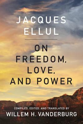 On Freedom, Love, and Power (Hardback)