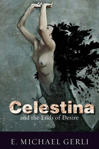Celestina and the Ends of Desire (Hardback)