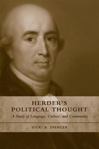 Herder's Political Thought: A Study on Language, Culture and Community (Hardback)